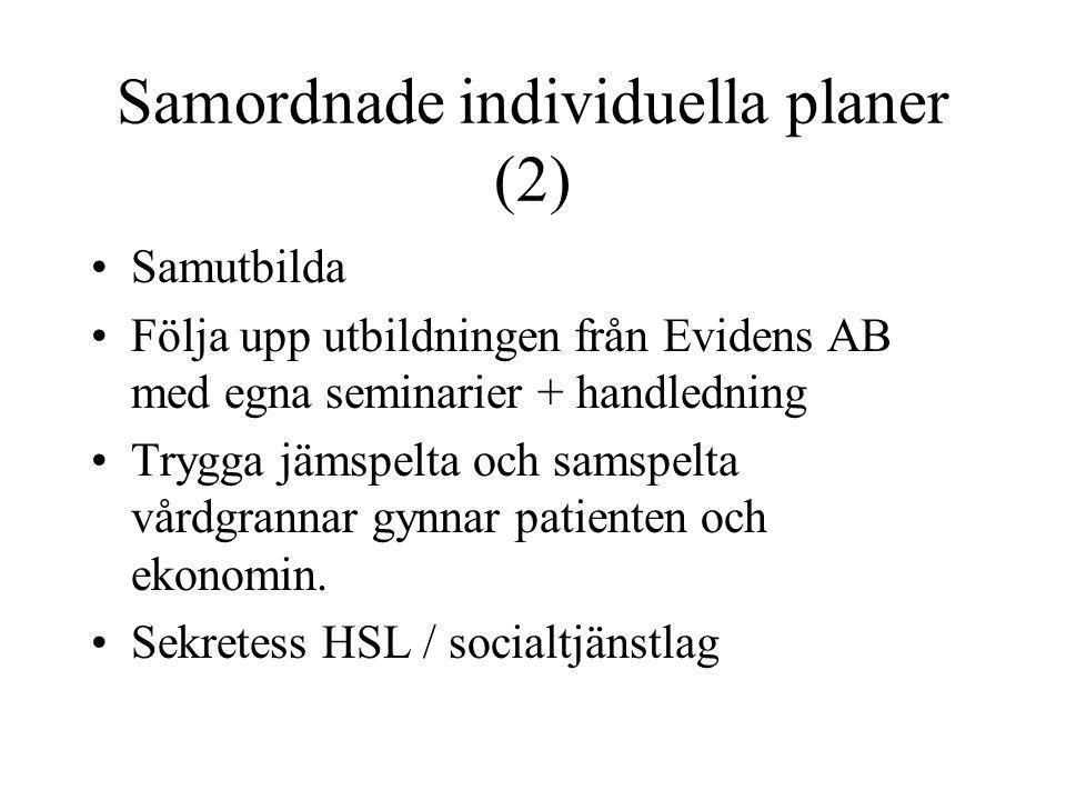 Samordnade individuella planer (2) Samutbilda Följa upp utbildningen från Evidens AB med egna seminarier + handledning Trygga jämspelta och samspelta