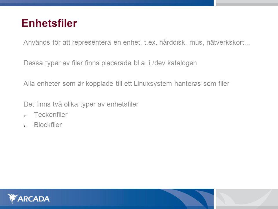 Enhetsfiler Teckenfiler är enheter som hanterar strömmar av data som tangentbord, bildskärmar, serieportar och skrivare Om man skickar text till en teckenenhet kommer texten att komma fram i andra änden, t.ex.