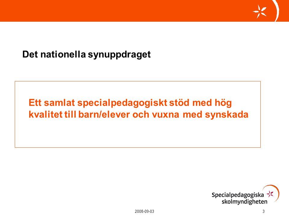 2008-09-033 Det nationella synuppdraget Ett samlat specialpedagogiskt stöd med hög kvalitet till barn/elever och vuxna med synskada
