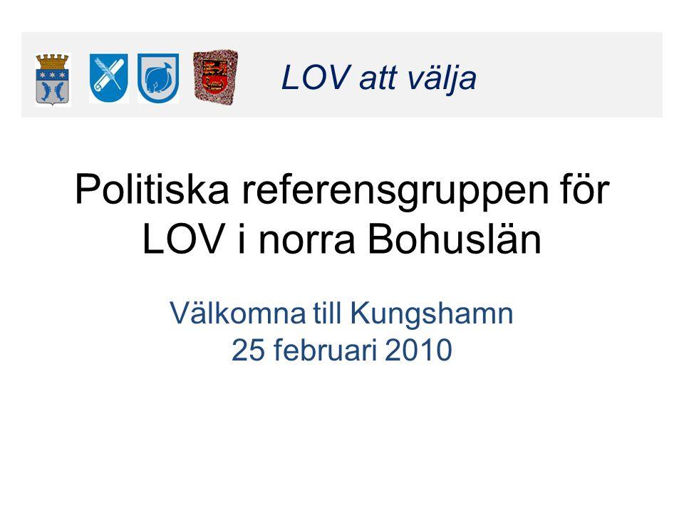 Klicka här för att ändra format LOV att välja Klicka här för att ändra format LOV att välja Politiska referensgruppen för LOV i norra Bohuslän Välkomn