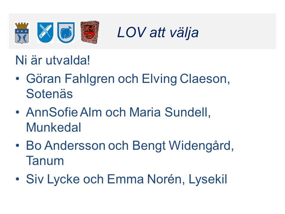 Klicka här för att ändra format LOV att välja Klicka här för att ändra format LOV att välja Ni är utvalda! Göran Fahlgren och Elving Claeson, Sotenäs