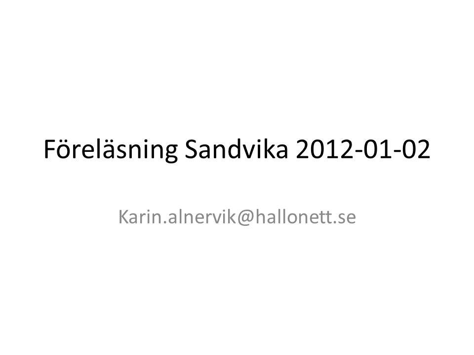 Föreläsning Sandvika 2012-01-02 Karin.alnervik@hallonett.se
