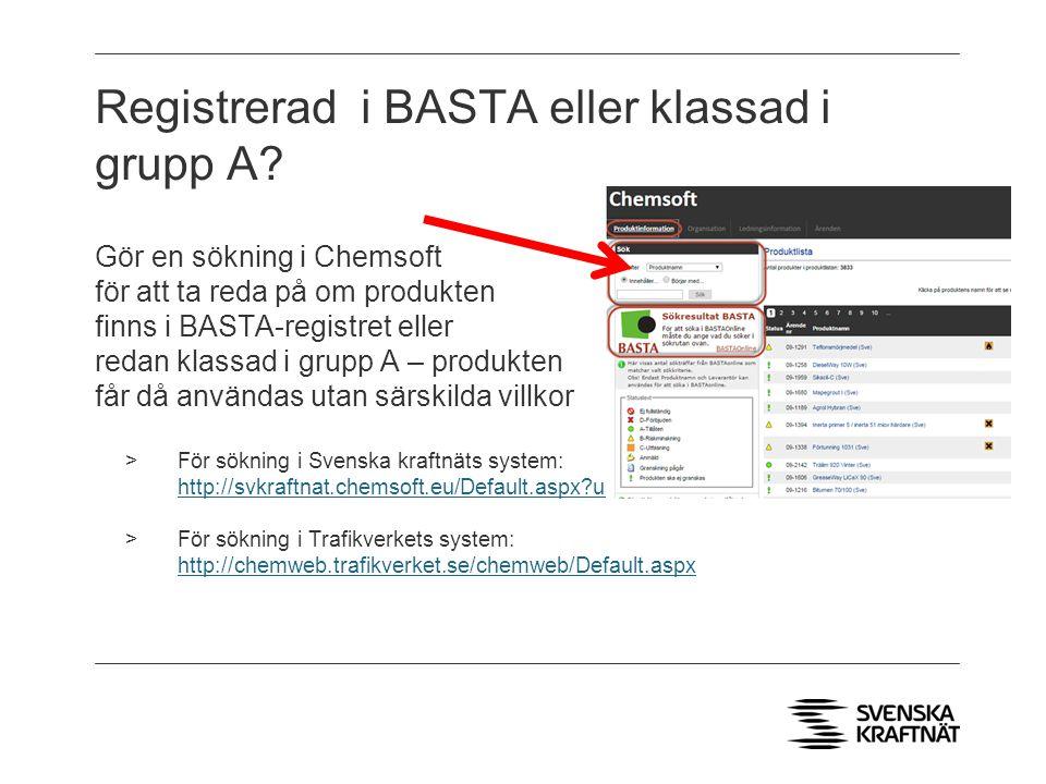 Registrerad i BASTA eller klassad i grupp A.