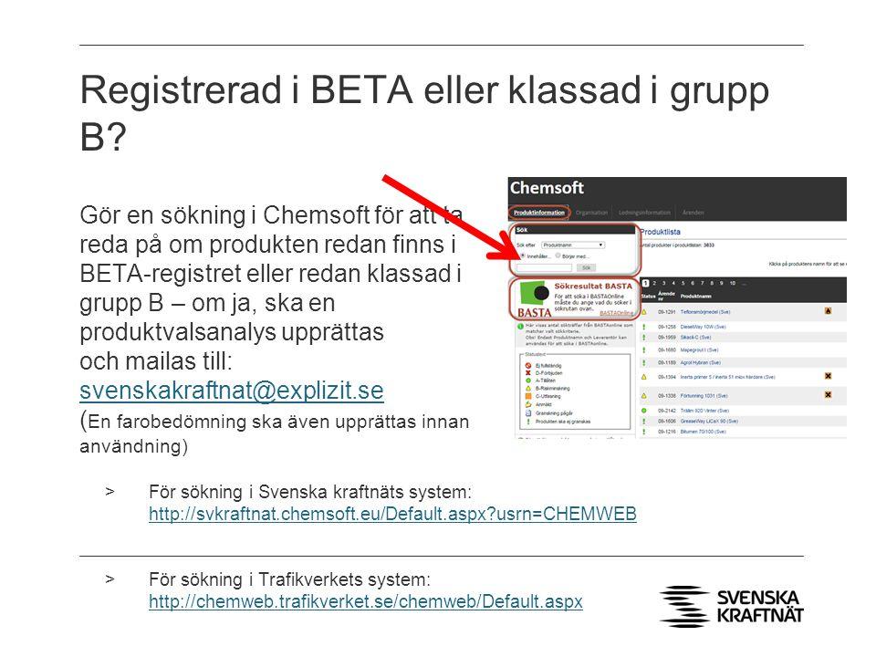 Registrerad i BETA eller klassad i grupp B.
