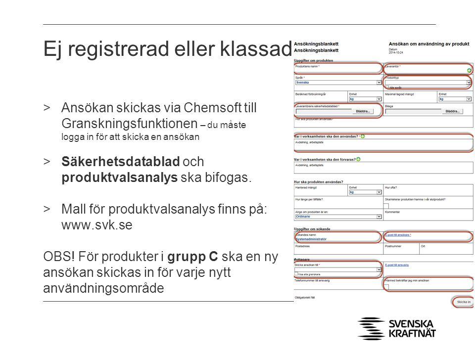 Ej registrerad eller klassad >Ansökan skickas via Chemsoft till Granskningsfunktionen – du måste logga in för att skicka en ansökan >Säkerhetsdatablad och produktvalsanalys ska bifogas.