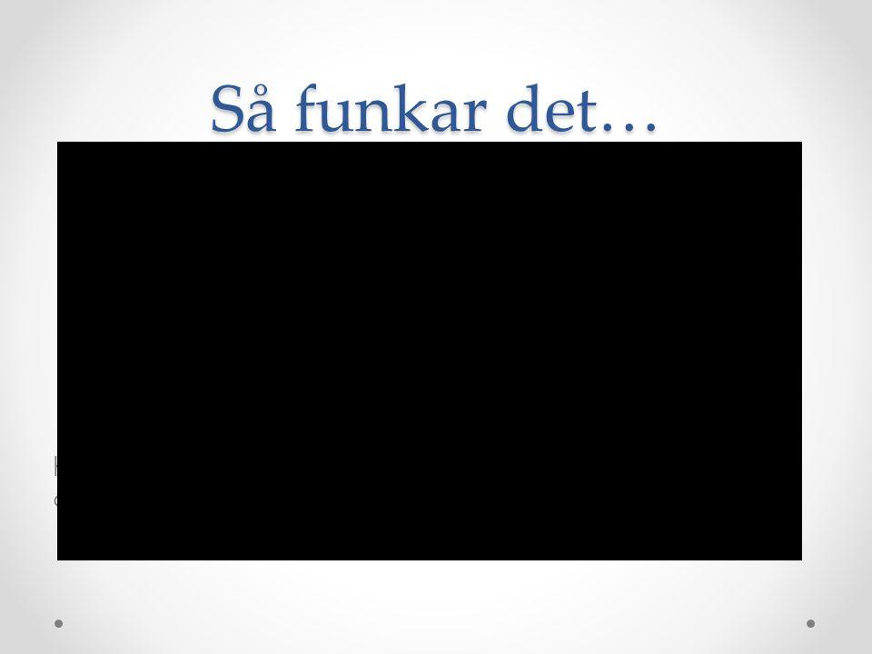 Så funkar det… http://www.pedagogvarmland.se/filmer/betyg-sa-funkar- det