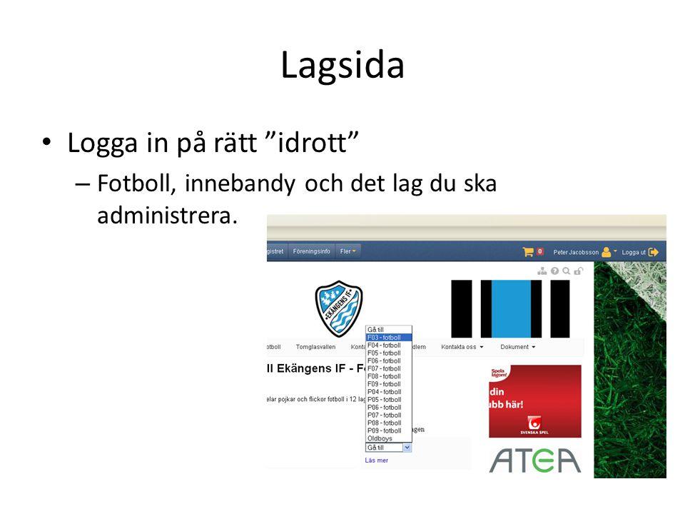 Lagsida Logga in på rätt idrott – Fotboll, innebandy och det lag du ska administrera.