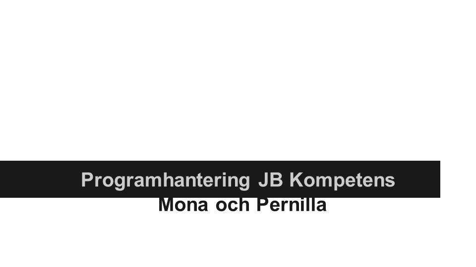 Presentation grupp 2 Mona och Pernilla Programhantering JB Kompetens