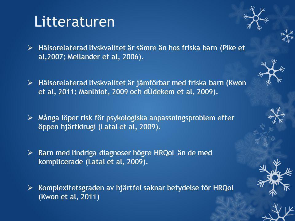 Litteraturen  Hälsorelaterad livskvalitet är sämre än hos friska barn (Pike et al,2007; Mellander et al, 2006).