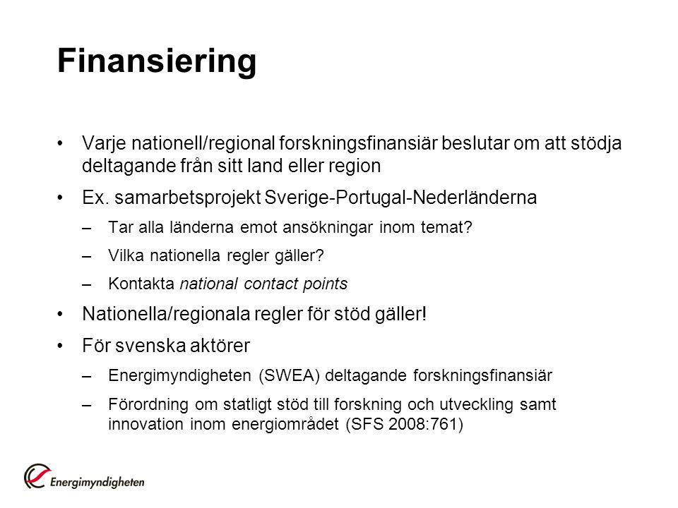 Finansiering Varje nationell/regional forskningsfinansiär beslutar om att stödja deltagande från sitt land eller region Ex.