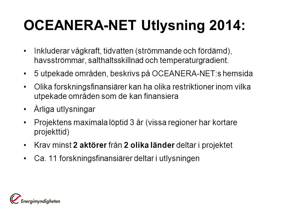 OCEANERA-NET Utlysning 2014: Inkluderar vågkraft, tidvatten (strömmande och fördämd), havsströmmar, salthaltsskillnad och temperaturgradient.