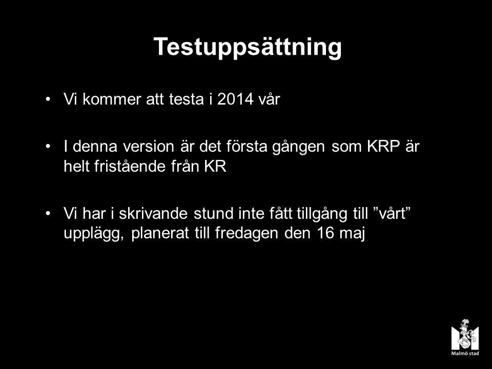Testuppsättning Vi kommer att testa i 2014 vår I denna version är det första gången som KRP är helt fristående från KR Vi har i skrivande stund inte f