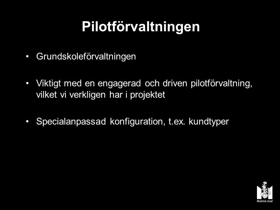 Pilotförvaltningen Grundskoleförvaltningen Viktigt med en engagerad och driven pilotförvaltning, vilket vi verkligen har i projektet Specialanpassad konfiguration, t.ex.