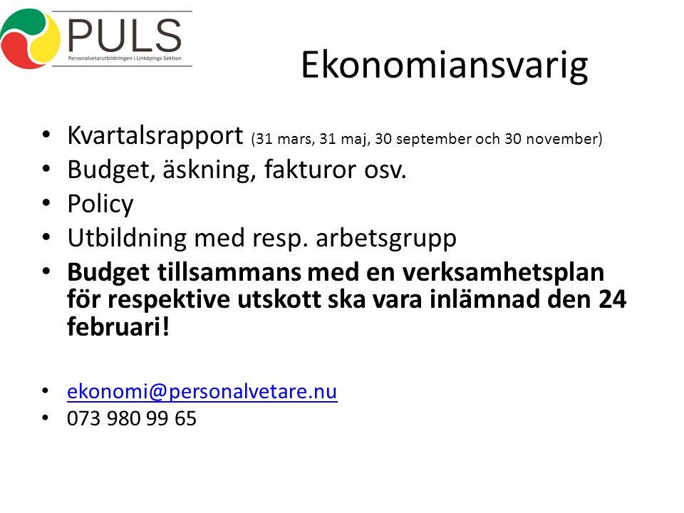 Ekonomiansvarig Kvartalsrapport ( 31 mars, 31 maj, 30 september och 30 november) Budget, äskning, fakturor osv.