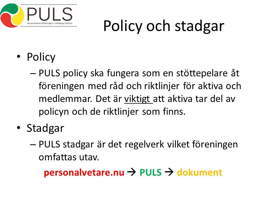 Policy och stadgar Policy – PULS policy ska fungera som en stöttepelare åt föreningen med råd och riktlinjer för aktiva och medlemmar.