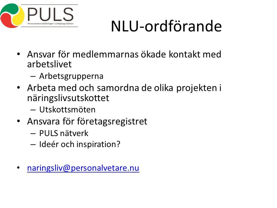 NLU-ordförande Ansvar för medlemmarnas ökade kontakt med arbetslivet – Arbetsgrupperna Arbeta med och samordna de olika projekten i näringslivsutskottet – Utskottsmöten Ansvara för företagsregistret – PULS nätverk – Ideér och inspiration.