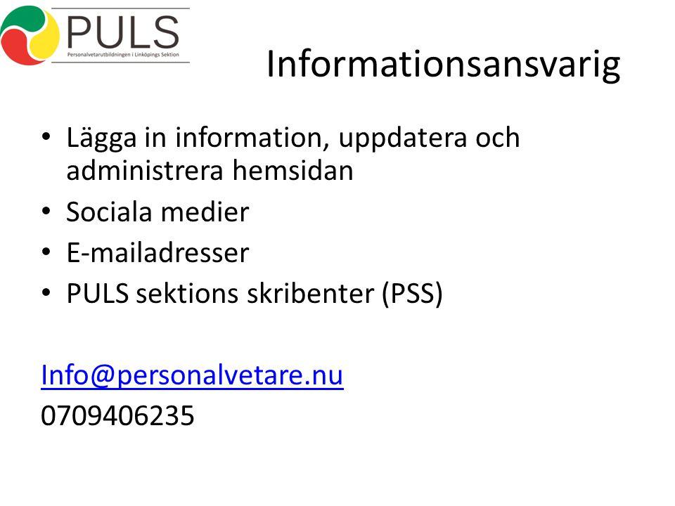 Informationsansvarig Lägga in information, uppdatera och administrera hemsidan Sociala medier E-mailadresser PULS sektions skribenter (PSS) Info@personalvetare.nu 0709406235