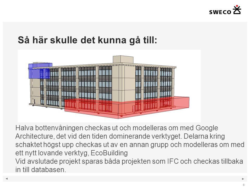 ◄ ► Så här skulle det kunna gå till: 6 Halva bottenvåningen checkas ut och modelleras om med Google Architecture, det vid den tiden dominerande verkty