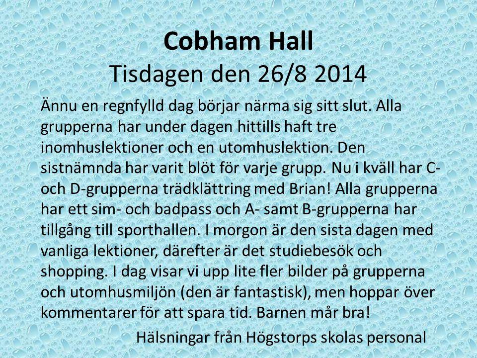 Cobham Hall Tisdagen den 26/8 2014 Ännu en regnfylld dag börjar närma sig sitt slut.