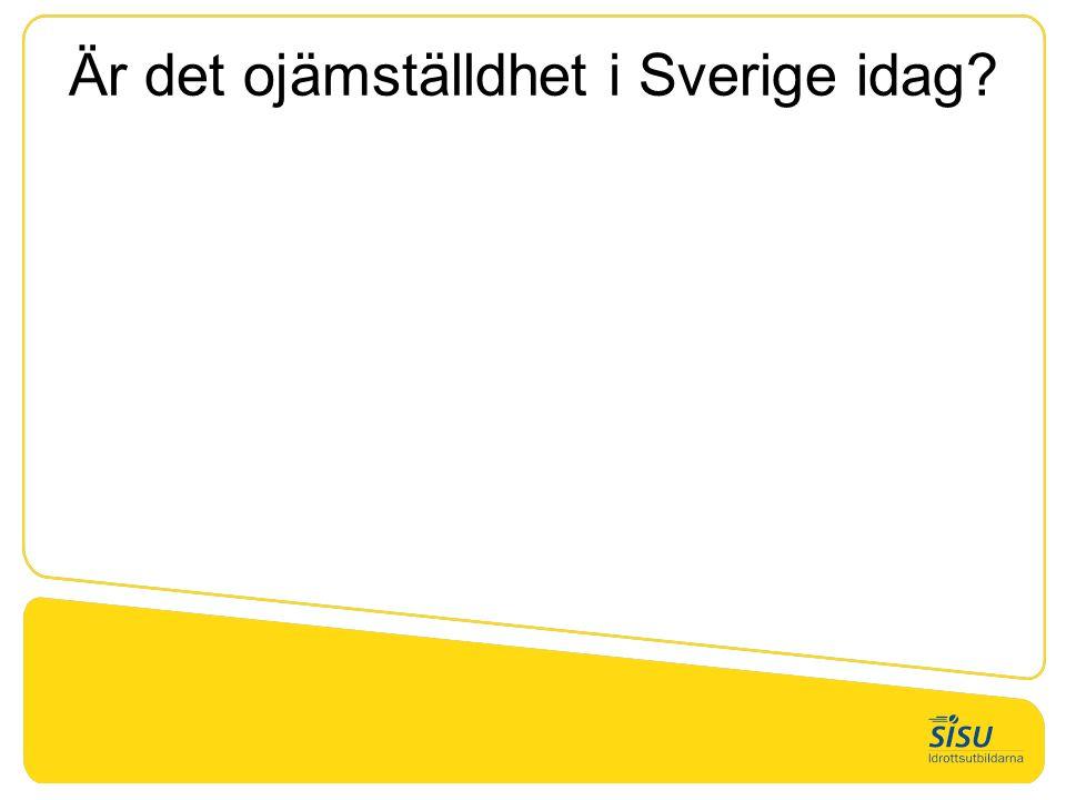 Är det ojämställdhet i Sverige idag