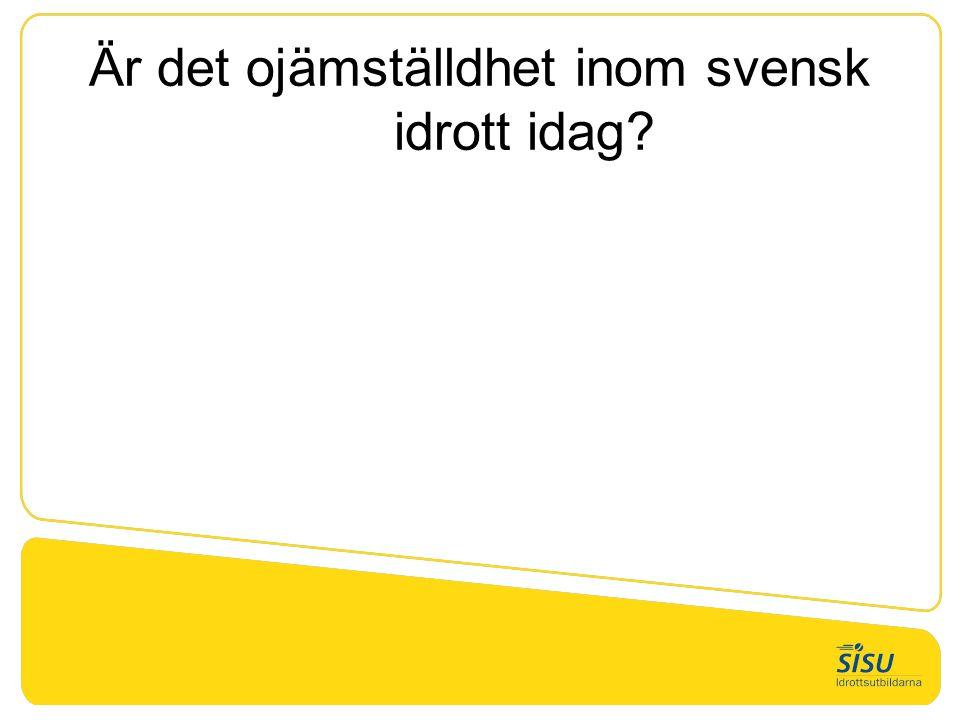 Är det ojämställdhet inom svensk idrott idag