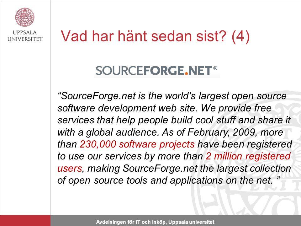 Avdelningen för IT och inköp, Uppsala universitet SourceForge.net is the world s largest open source software development web site.