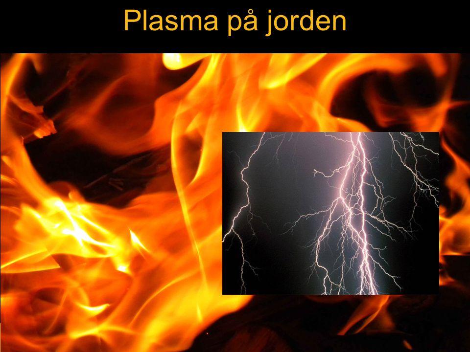 Exempel på plasma Plasma på jorden