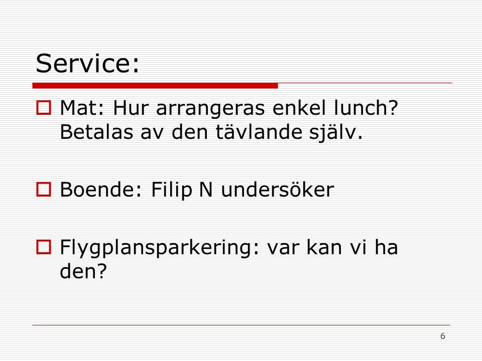 6 Service:  Mat: Hur arrangeras enkel lunch. Betalas av den tävlande själv.
