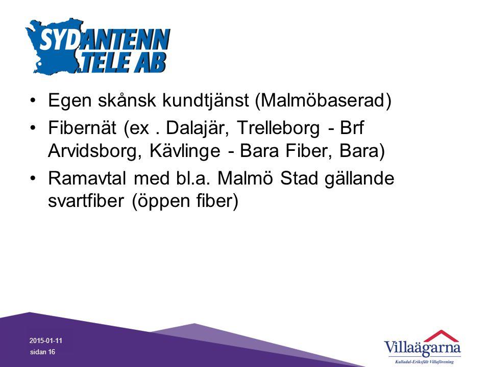 Egen skånsk kundtjänst (Malmöbaserad) Fibernät (ex. Dalajär, Trelleborg - Brf Arvidsborg, Kävlinge - Bara Fiber, Bara) Ramavtal med bl.a. Malmö Stad g