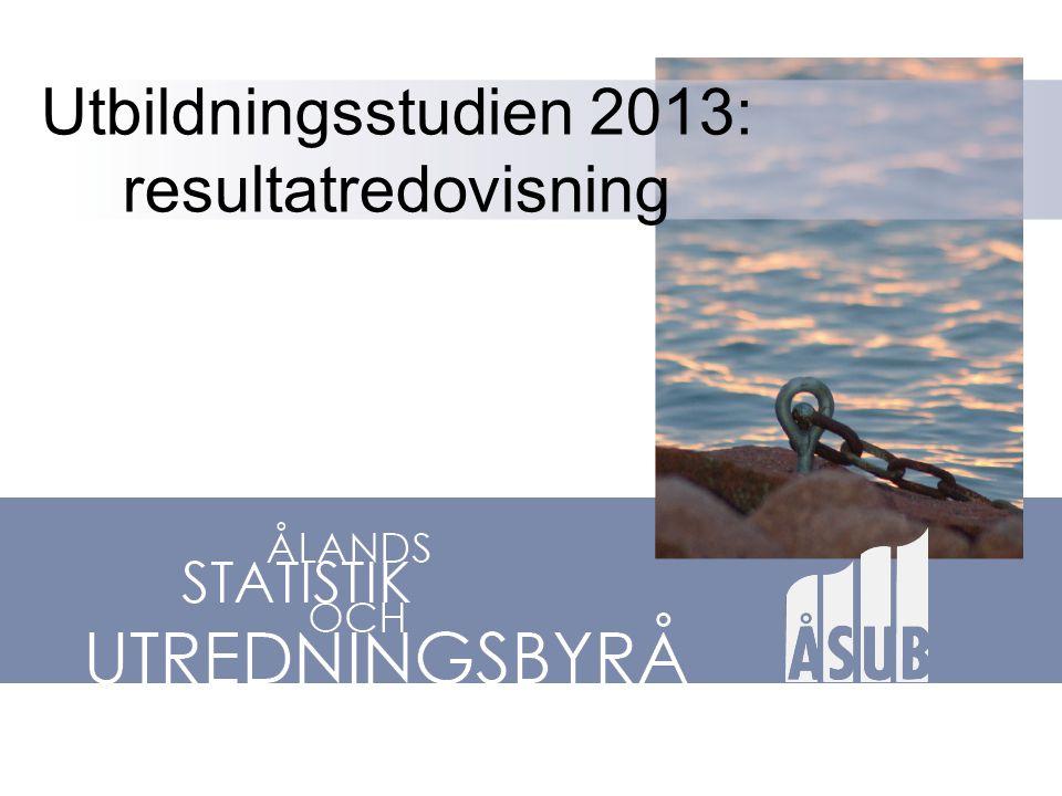 Utbildningsstudien 2013: resultatredovisning