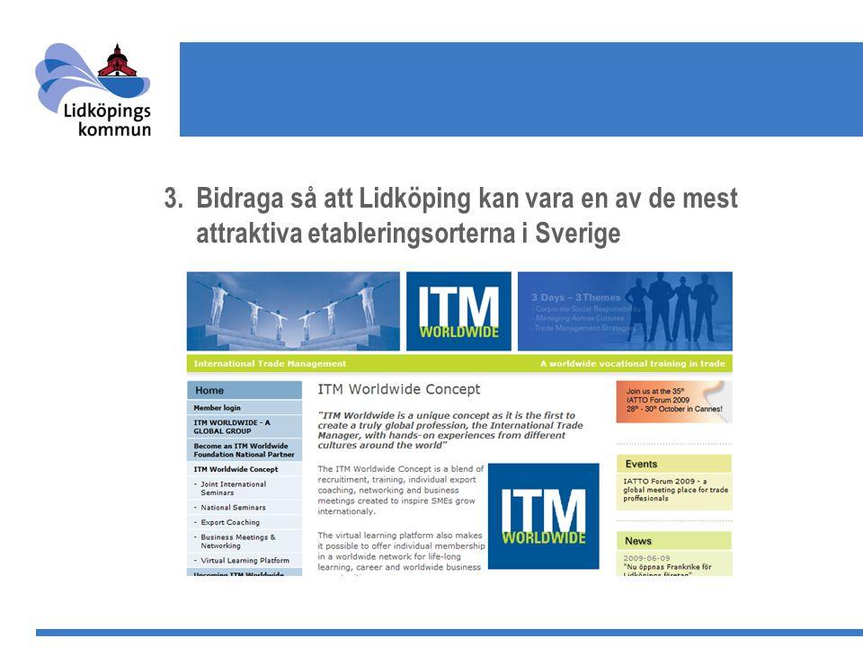3.Bidraga så att Lidköping kan vara en av de mest attraktiva etableringsorterna i Sverige