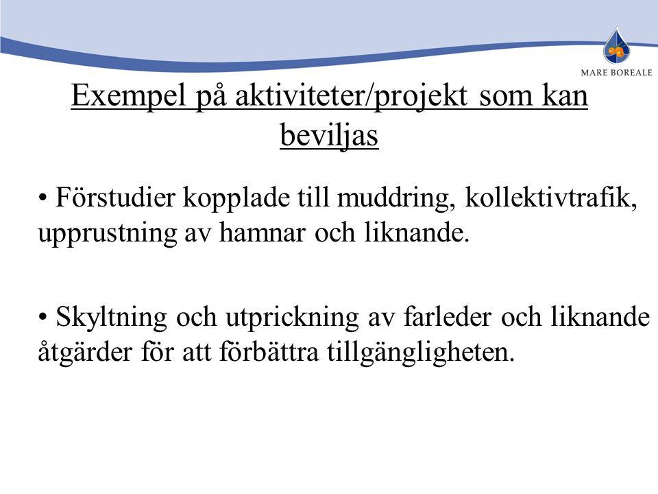 Exempel på aktiviteter/projekt som kan beviljas Förstudier kopplade till muddring, kollektivtrafik, upprustning av hamnar och liknande. Skyltning och