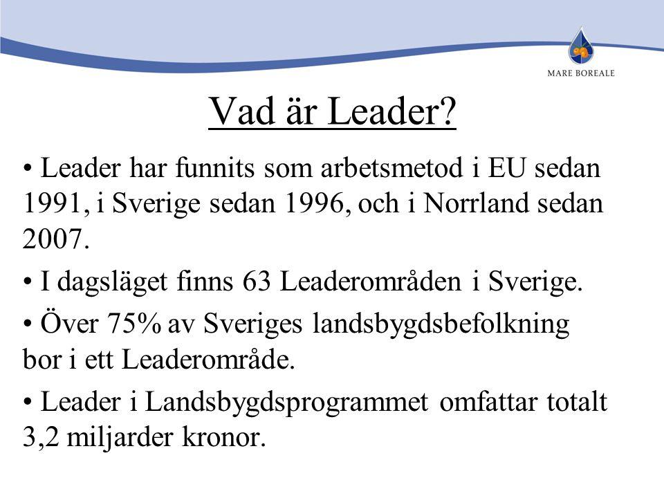 Vad är Leader? Leader har funnits som arbetsmetod i EU sedan 1991, i Sverige sedan 1996, och i Norrland sedan 2007. I dagsläget finns 63 Leaderområden