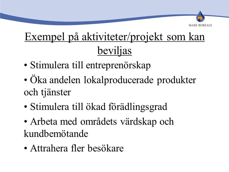 Exempel på aktiviteter/projekt som kan beviljas Stimulera till entreprenörskap Öka andelen lokalproducerade produkter och tjänster Stimulera till ökad
