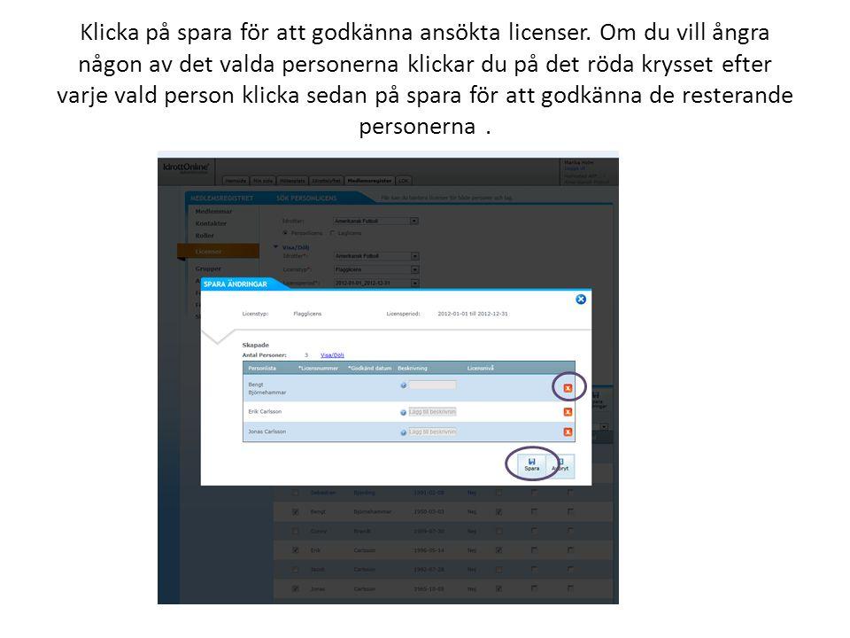 Klicka på spara för att godkänna ansökta licenser.