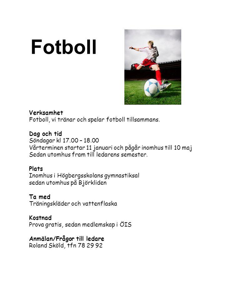 Verksamhet Fotboll, vi tränar och spelar fotboll tillsammans. Dag och tid Söndagar kl 17.00 – 18.00 Vårterminen startar 11 januari och pågår inomhus t