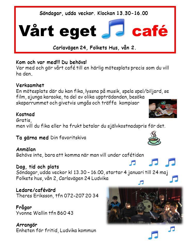 Kom och var med!!! Du behövs! Var med och gör vårt café till en härlig mötesplats precis som du vill ha den. Verksamhet En mötesplats där du kan fika,