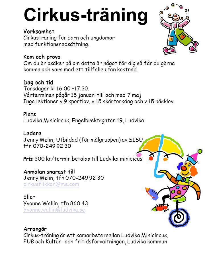 Verksamhet Cirkusträning för barn och ungdomar med funktionsnedsättning. Kom och prova Om du är osäker på om detta är något för dig så får du gärna ko