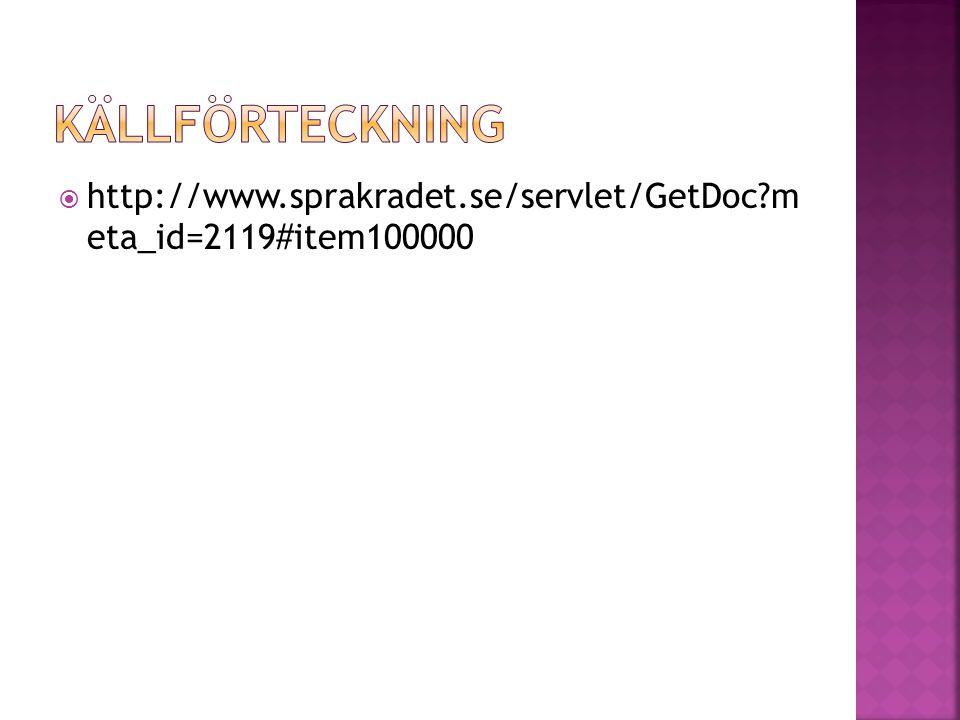  http://www.sprakradet.se/servlet/GetDoc?m eta_id=2119#item100000