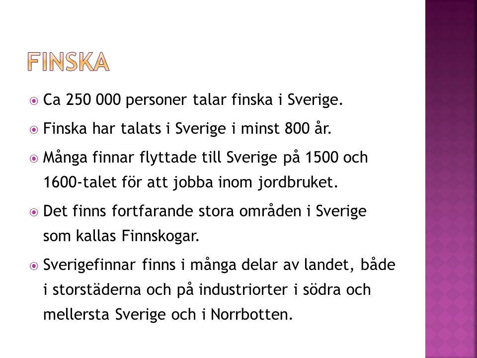  Antalet som talar samiska i Sverige beräknas till ca 20 000 personer.
