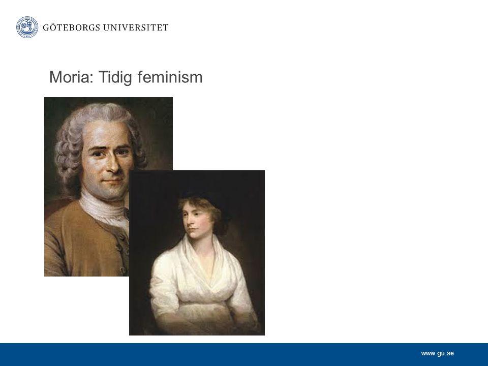 www.gu.se Mary Wollstonecraft, John Stuart och Harriet Mill Rousseau och den Misogyna traditionen Wollstonecrafts argument om kvinnans roll Makarna Mill om människans natur