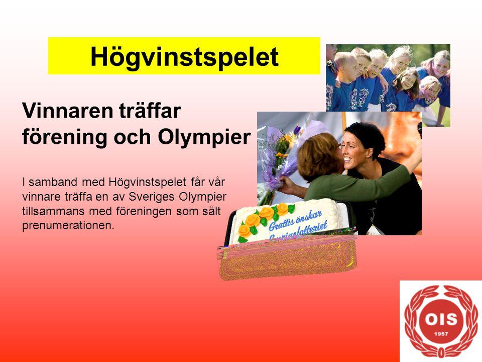 Högvinstspelet Vinnaren träffar förening och Olympier I samband med Högvinstspelet får vår vinnare träffa en av Sveriges Olympier tillsammans med föreningen som sålt prenumerationen.