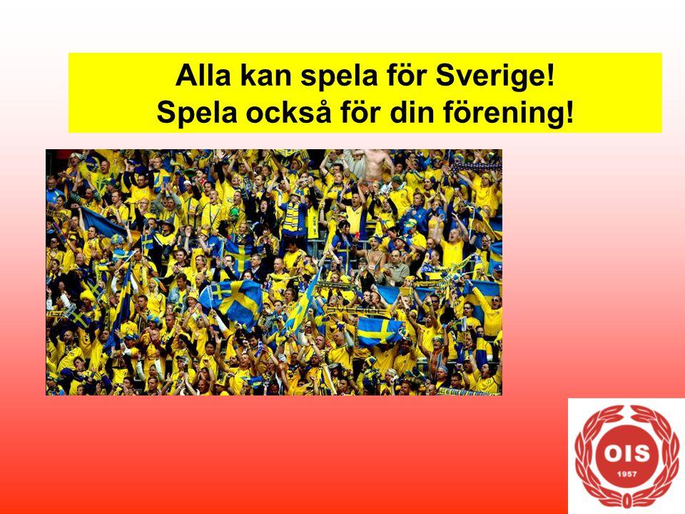 Alla kan spela för Sverige! Spela också för din förening!