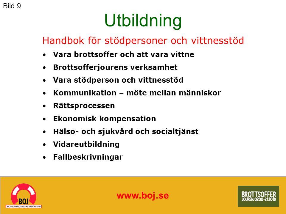 Utbildning www.boj.se Handbok för stödpersoner och vittnesstöd Vara brottsoffer och att vara vittne Brottsofferjourens verksamhet Vara stödperson och