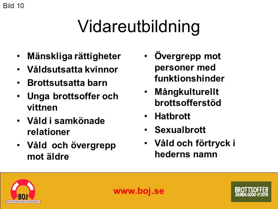 www.boj.se Vidareutbildning Mänskliga rättigheter Våldsutsatta kvinnor Brottsutsatta barn Unga brottsoffer och vittnen Våld i samkönade relationer Vål