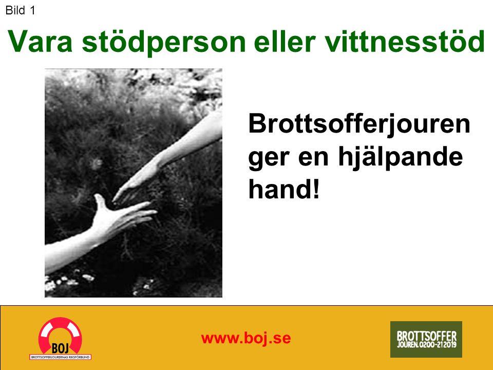 Vara stödperson eller vittnesstöd www.boj.se Brottsofferjouren ger en hjälpande hand! Bild 1