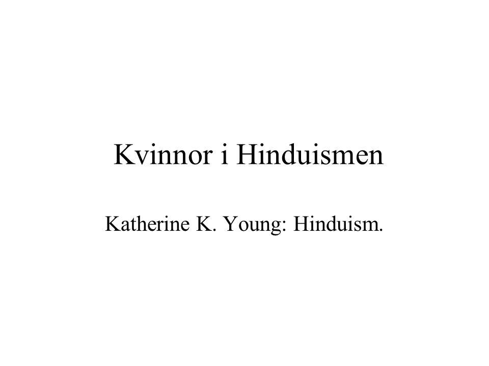 Kvinnor i Hinduismen Katherine K. Young: Hinduism.
