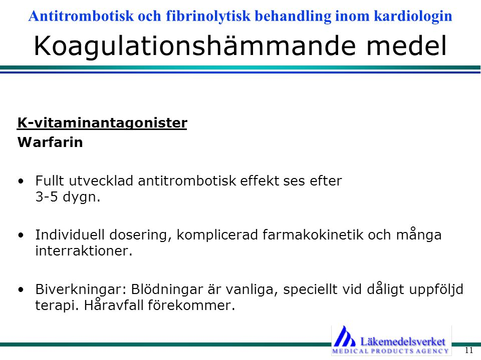 Antitrombotisk och fibrinolytisk behandling inom kardiologin 11 Koagulationshämmande medel K-vitaminantagonister Warfarin Fullt utvecklad antitromboti