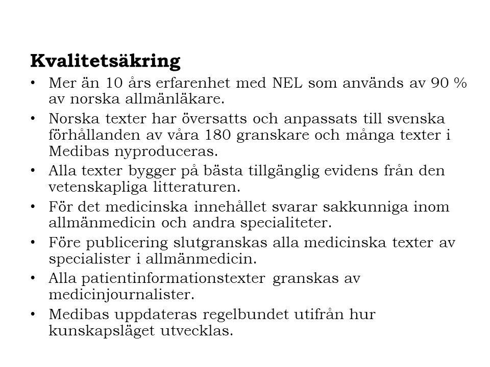 Kvalitetsäkring Mer än 10 års erfarenhet med NEL som används av 90 % av norska allmänläkare. Norska texter har översatts och anpassats till svenska fö
