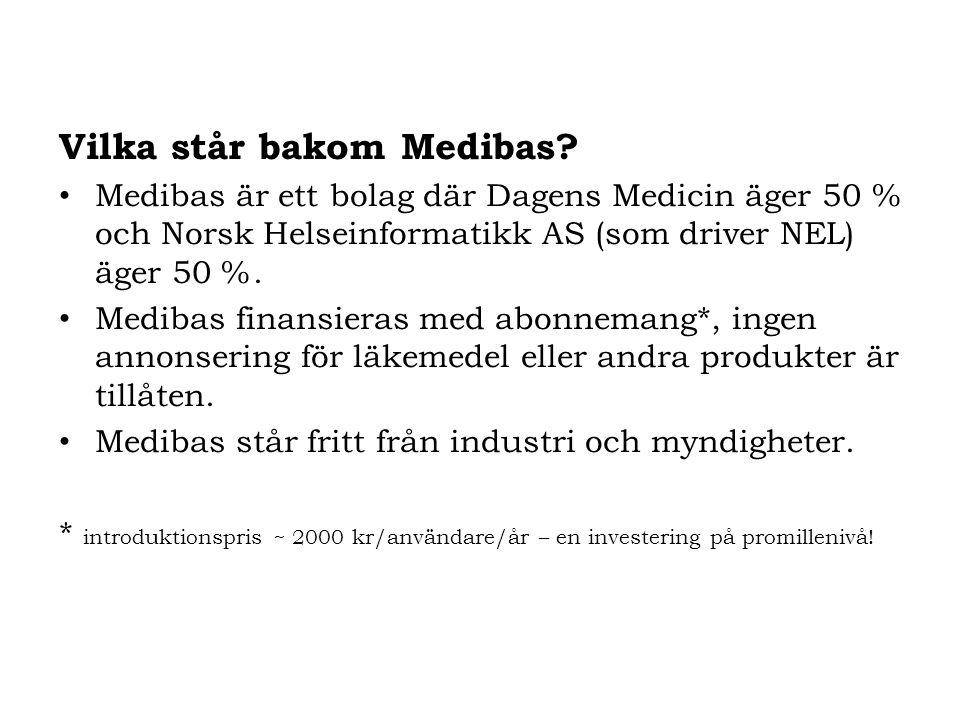 Vilka står bakom Medibas? Medibas är ett bolag där Dagens Medicin äger 50 % och Norsk Helseinformatikk AS (som driver NEL) äger 50 %. Medibas finansie